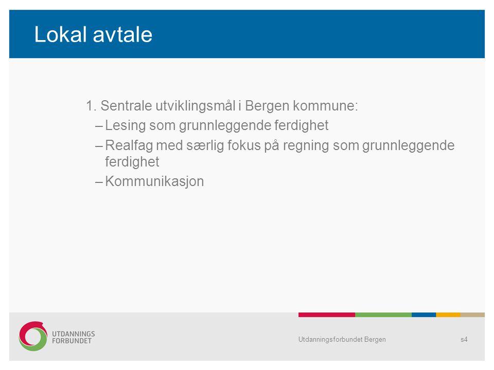 Lokal avtale 1. Sentrale utviklingsmål i Bergen kommune:
