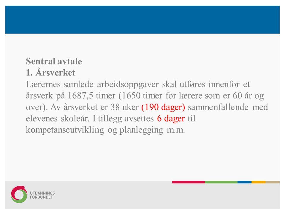 Sentral avtale 1. Årsverket.