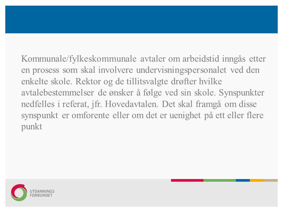 Kommunale/fylkeskommunale avtaler om arbeidstid inngås etter en prosess som skal involvere undervisningspersonalet ved den enkelte skole.