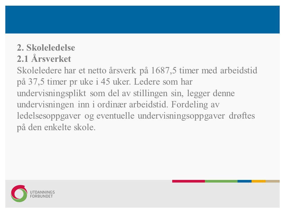 2. Skoleledelse 2.1 Årsverket.