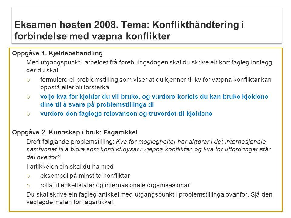 Eksamen høsten 2008. Tema: Konflikthåndtering i forbindelse med væpna konflikter