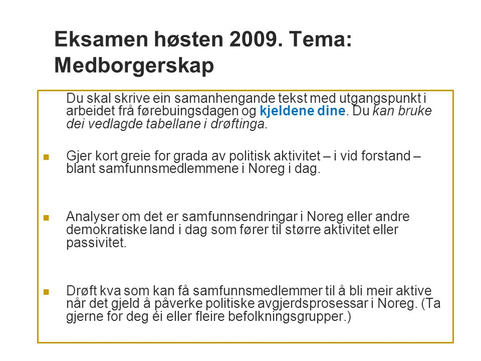 Eksamen høsten 2009. Tema: Medborgerskap
