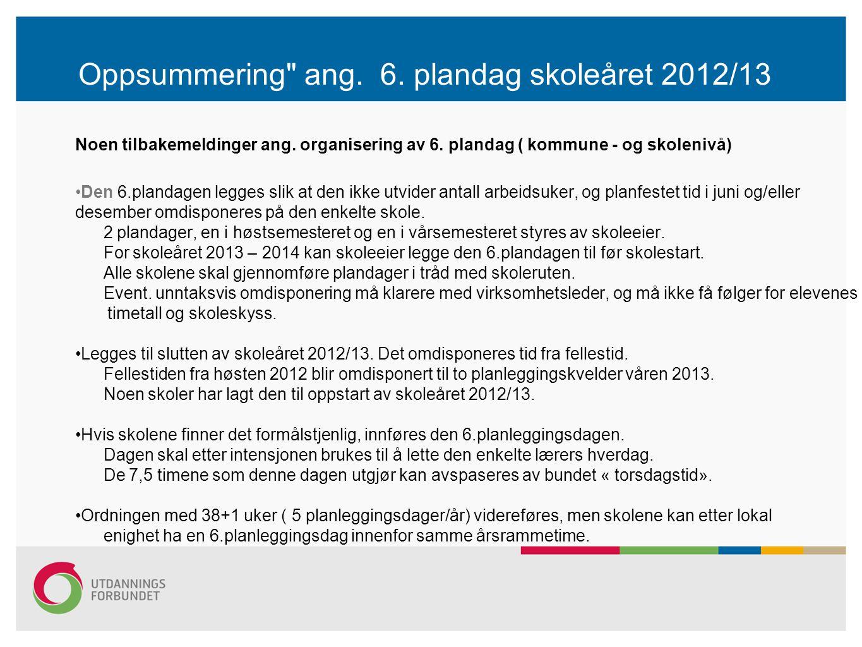 Oppsummering ang. 6. plandag skoleåret 2012/13