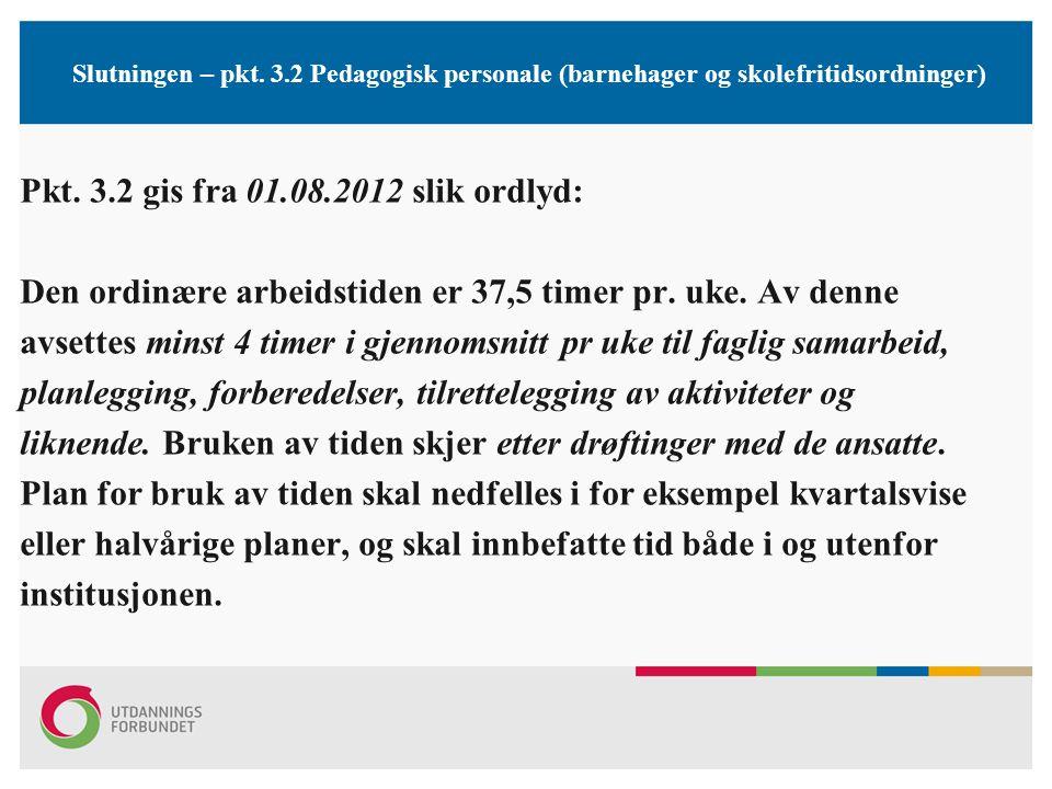Pkt. 3.2 gis fra 01.08.2012 slik ordlyd: