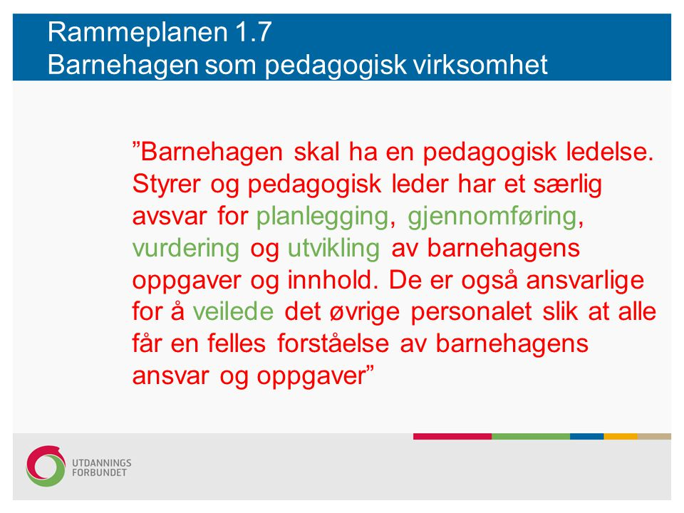 Rammeplanen 1.7 Barnehagen som pedagogisk virksomhet