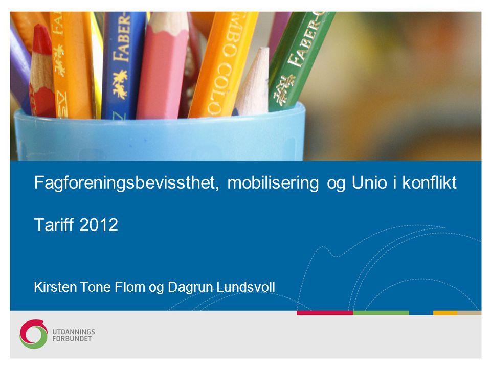 Fagforeningsbevissthet, mobilisering og Unio i konflikt Tariff 2012