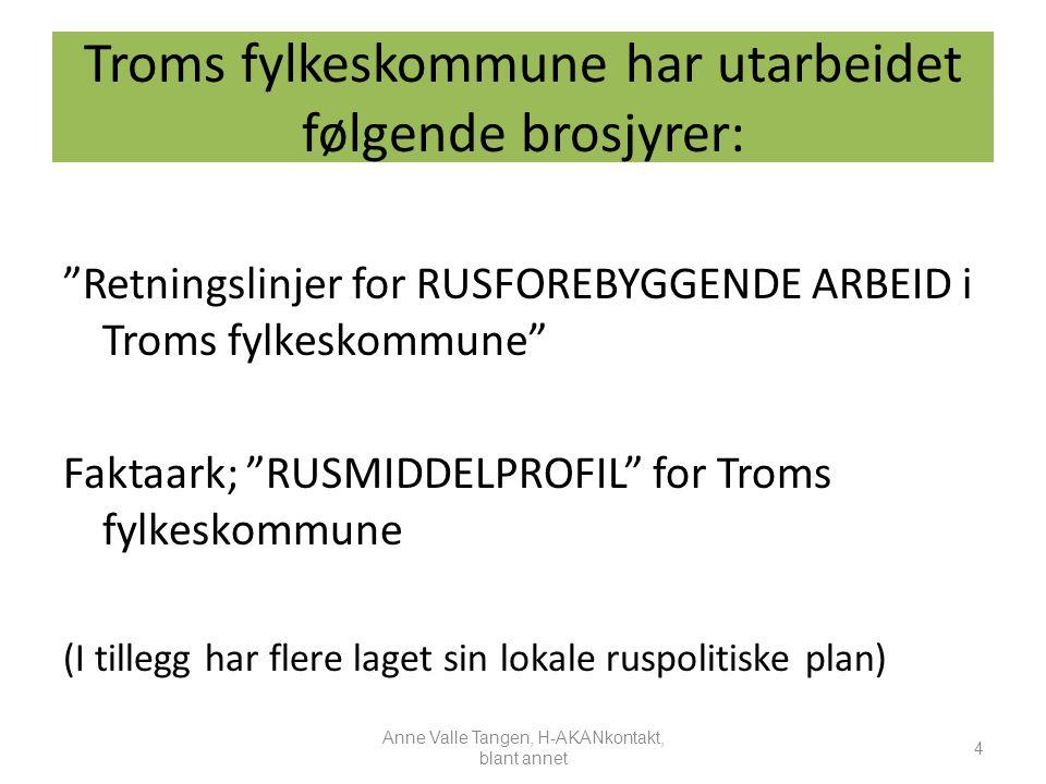 Troms fylkeskommune har utarbeidet følgende brosjyrer: