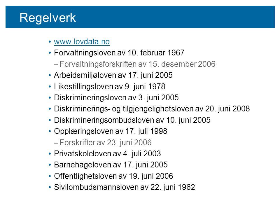 Regelverk www.lovdata.no Forvaltningsloven av 10. februar 1967