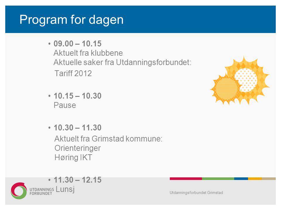 Program for dagen 09.00 – 10.15 Aktuelt fra klubbene Aktuelle saker fra Utdanningsforbundet: Tariff 2012.