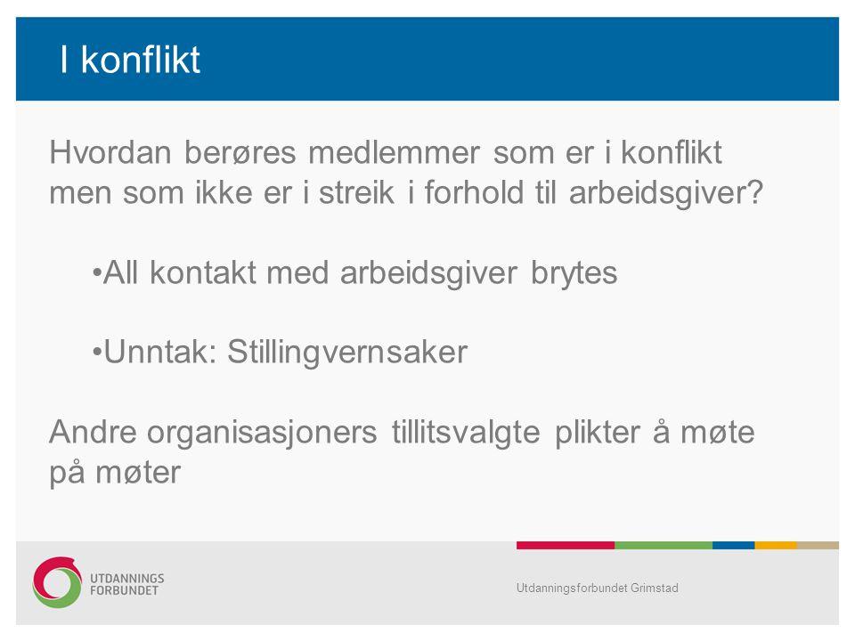 I konflikt Hvordan berøres medlemmer som er i konflikt men som ikke er i streik i forhold til arbeidsgiver