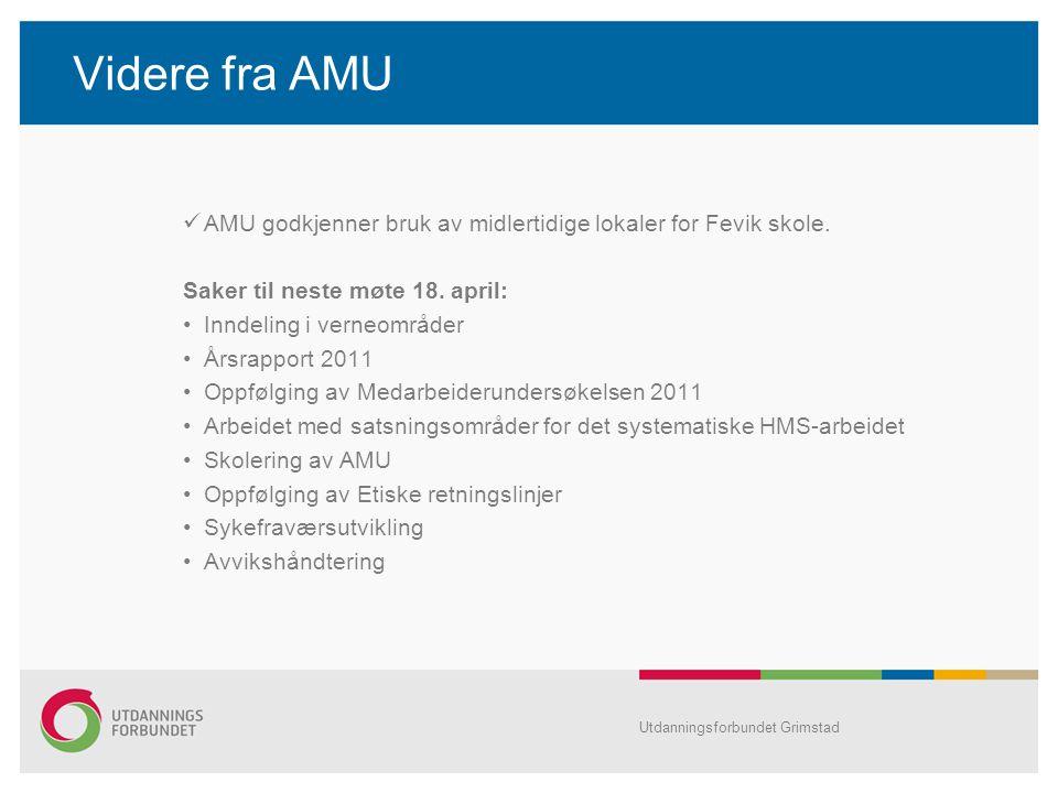 Videre fra AMU AMU godkjenner bruk av midlertidige lokaler for Fevik skole. Saker til neste møte 18. april: