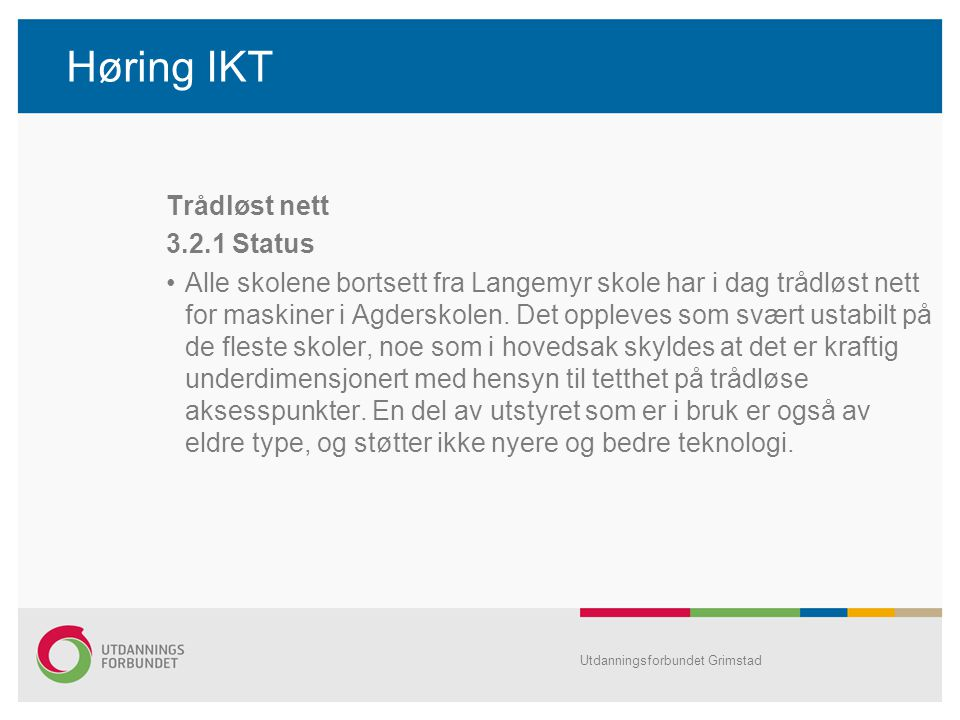 Høring IKT Trådløst nett 3.2.1 Status