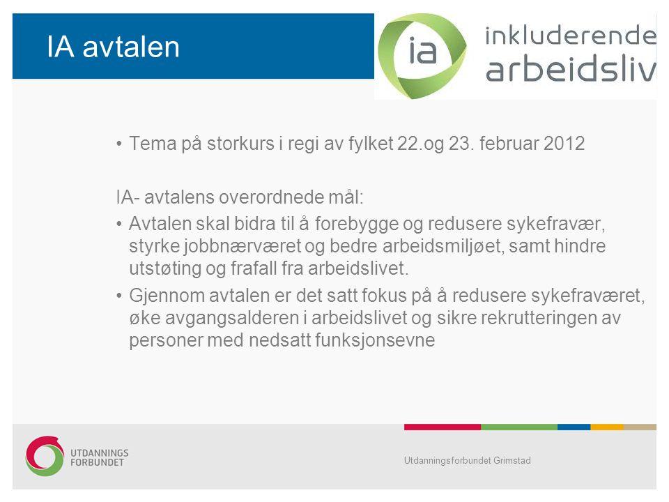 IA avtalen Tema på storkurs i regi av fylket 22.og 23. februar 2012