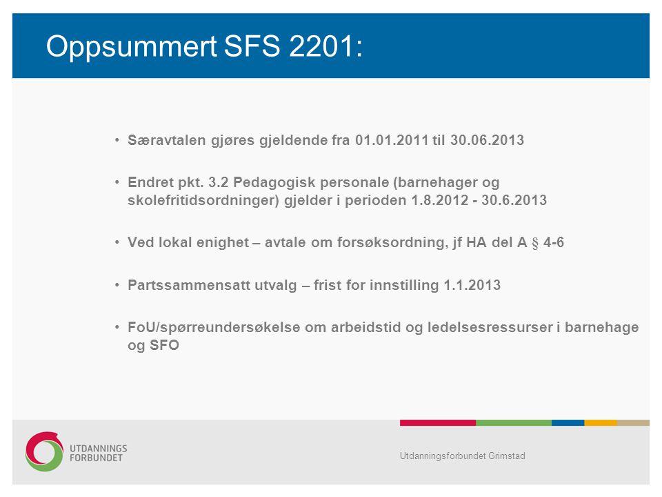 Oppsummert SFS 2201: Særavtalen gjøres gjeldende fra 01.01.2011 til 30.06.2013.