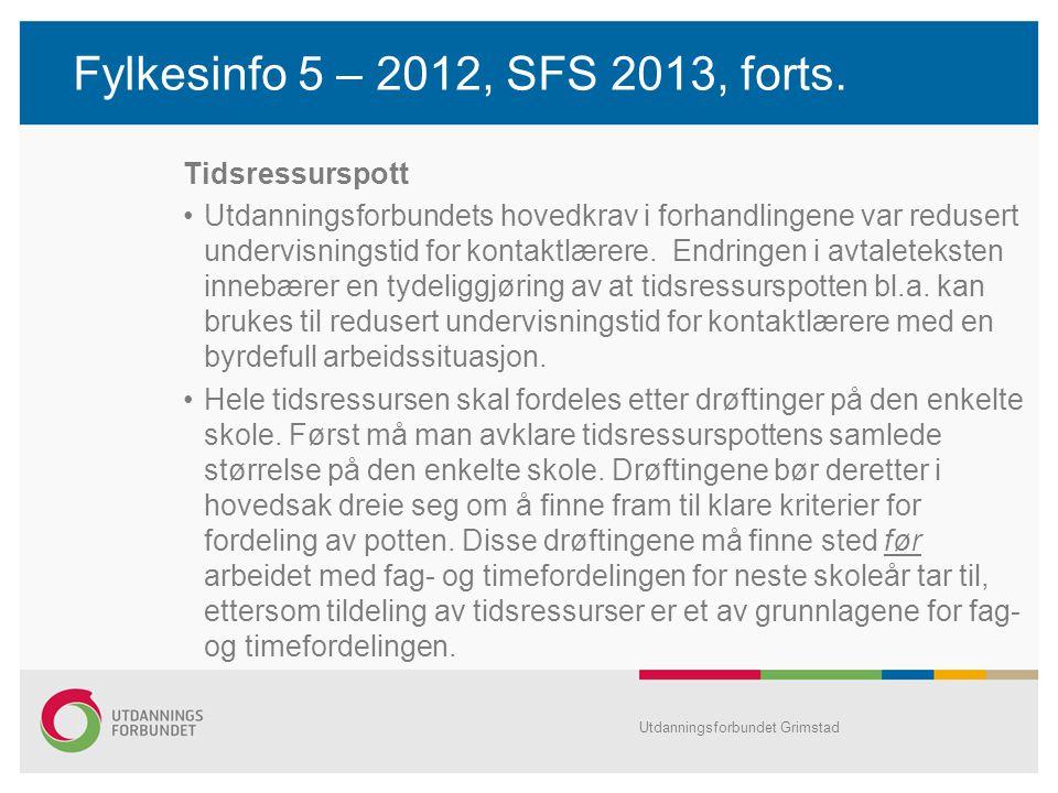 Fylkesinfo 5 – 2012, SFS 2013, forts. Tidsressurspott