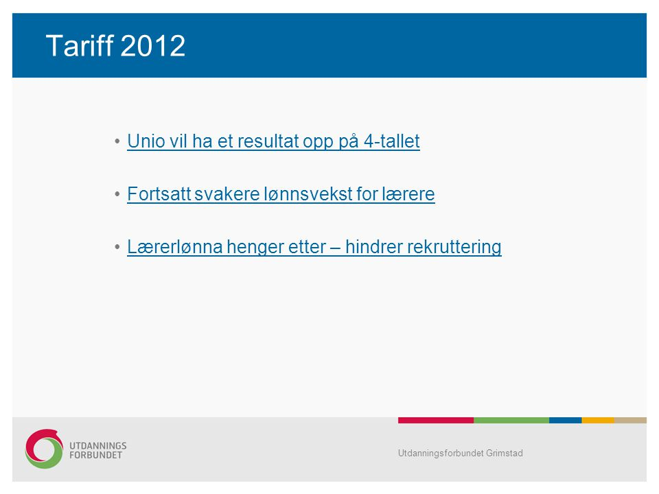 Tariff 2012 Unio vil ha et resultat opp på 4-tallet