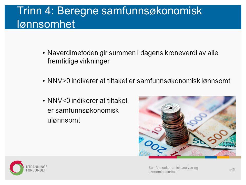 Trinn 4: Beregne samfunnsøkonomisk lønnsomhet
