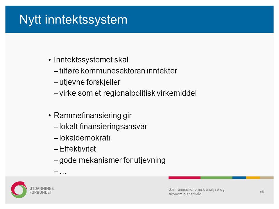 Nytt inntektssystem Inntektssystemet skal
