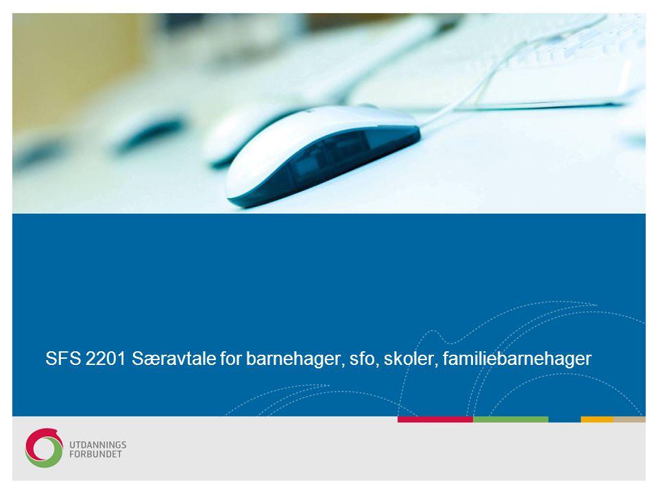 SFS 2201 Særavtale for barnehager, sfo, skoler, familiebarnehager