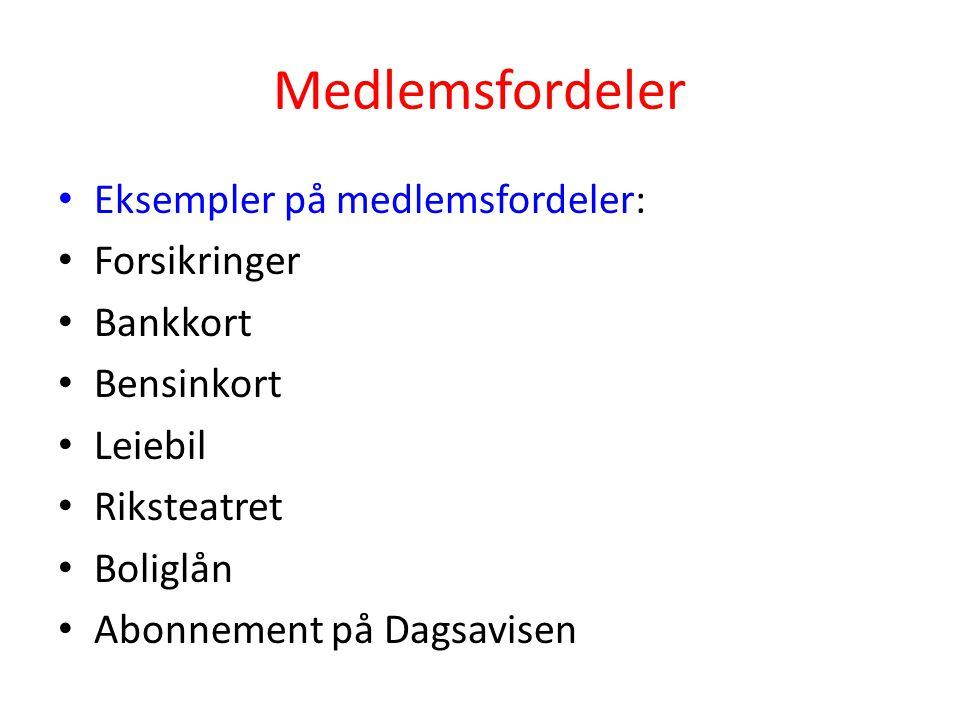 Medlemsfordeler Eksempler på medlemsfordeler: Forsikringer Bankkort