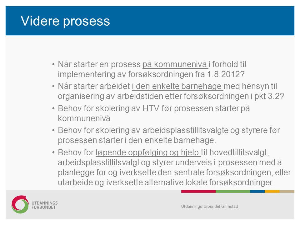 Videre prosess Når starter en prosess på kommunenivå i forhold til implementering av forsøksordningen fra 1.8.2012