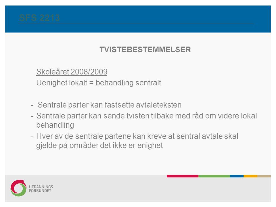 SFS 2213 TVISTEBESTEMMELSER Skoleåret 2008/2009