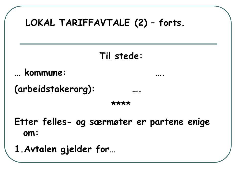 LOKAL TARIFFAVTALE (2) – forts.