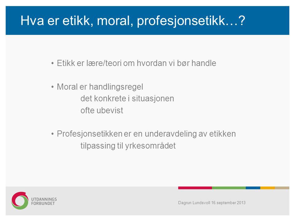 Hva er etikk, moral, profesjonsetikk…