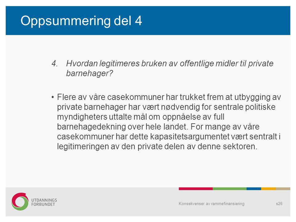 Oppsummering del 4 Hvordan legitimeres bruken av offentlige midler til private barnehager