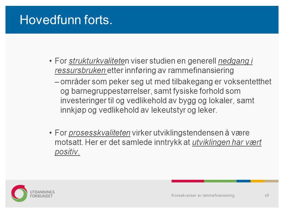 Hovedfunn forts. For strukturkvaliteten viser studien en generell nedgang i ressursbruken etter innføring av rammefinansiering.