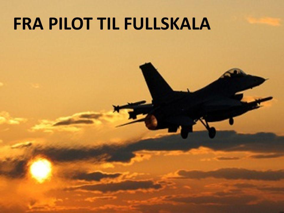 FRA PILOT TIL FULLSKALA