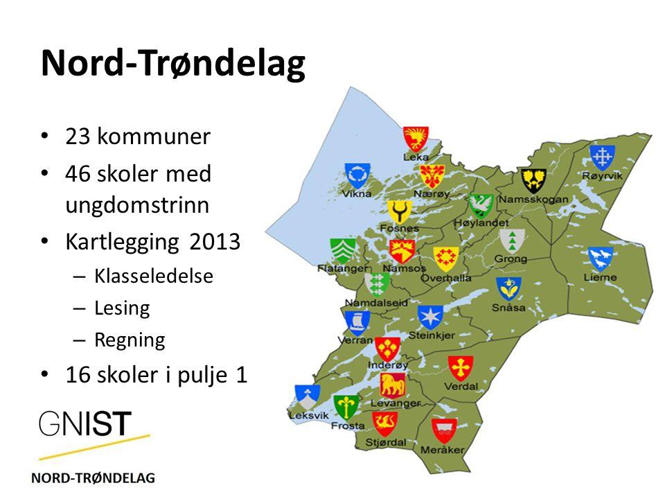 Nord-Trøndelag 23 kommuner 46 skoler med ungdomstrinn Kartlegging 2013