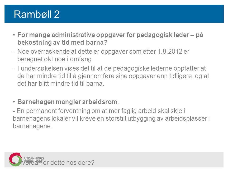 Rambøll 2 For mange administrative oppgaver for pedagogisk leder – på bekostning av tid med barna