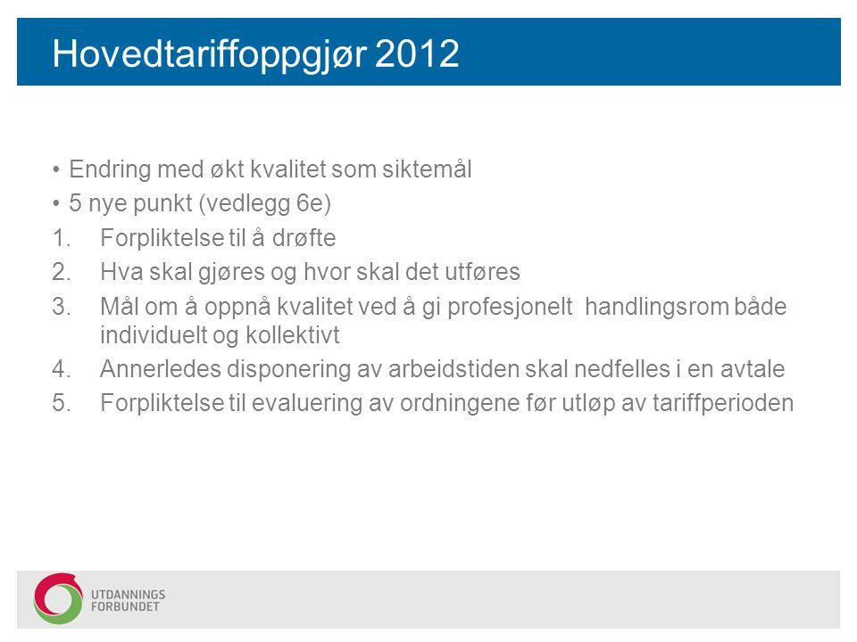 Hovedtariffoppgjør 2012 Endring med økt kvalitet som siktemål