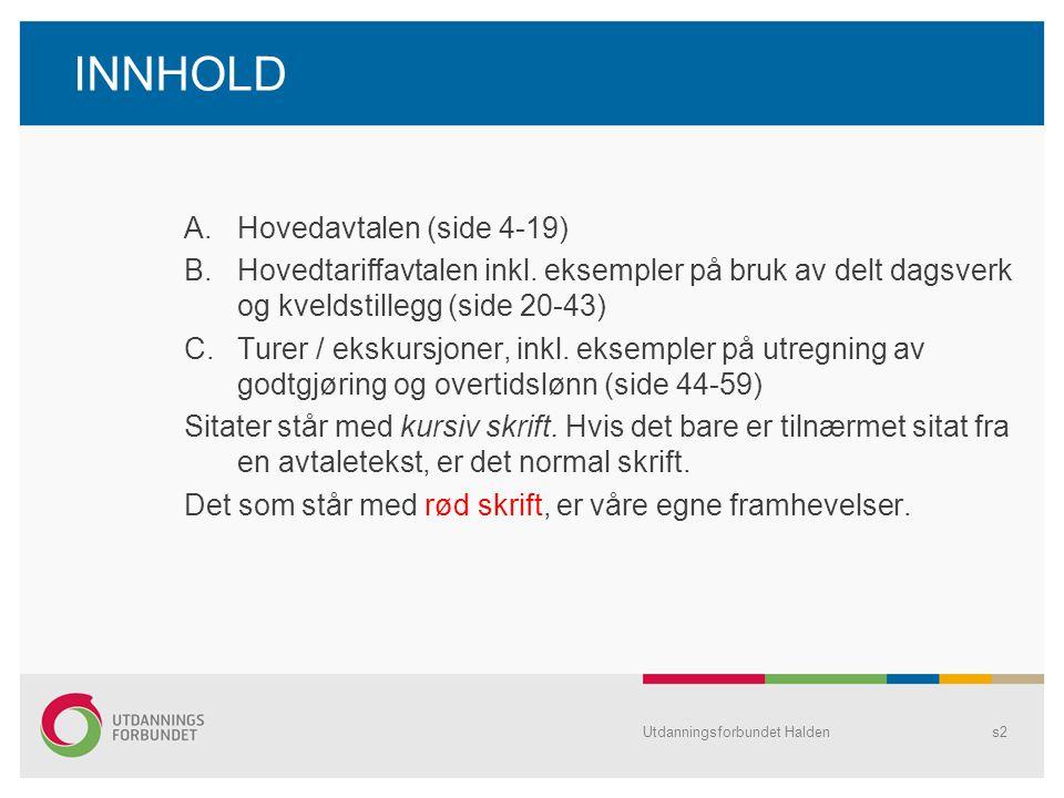 INNHOLD Hovedavtalen (side 4-19)