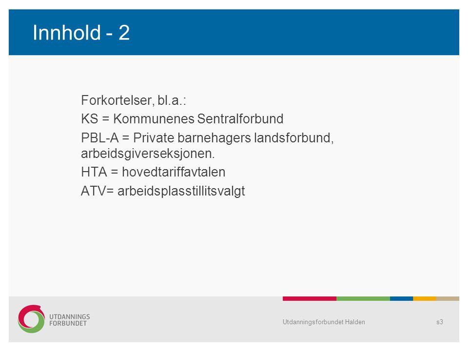 Innhold - 2 Forkortelser, bl.a.: KS = Kommunenes Sentralforbund