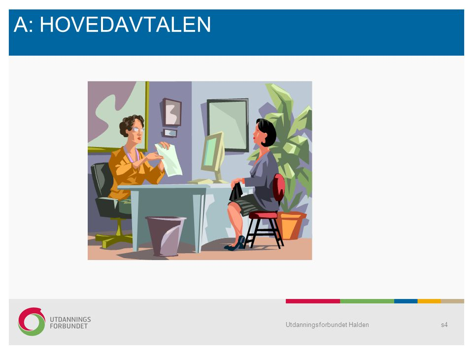 A: HOVEDAVTALEN Utdanningsforbundet Halden