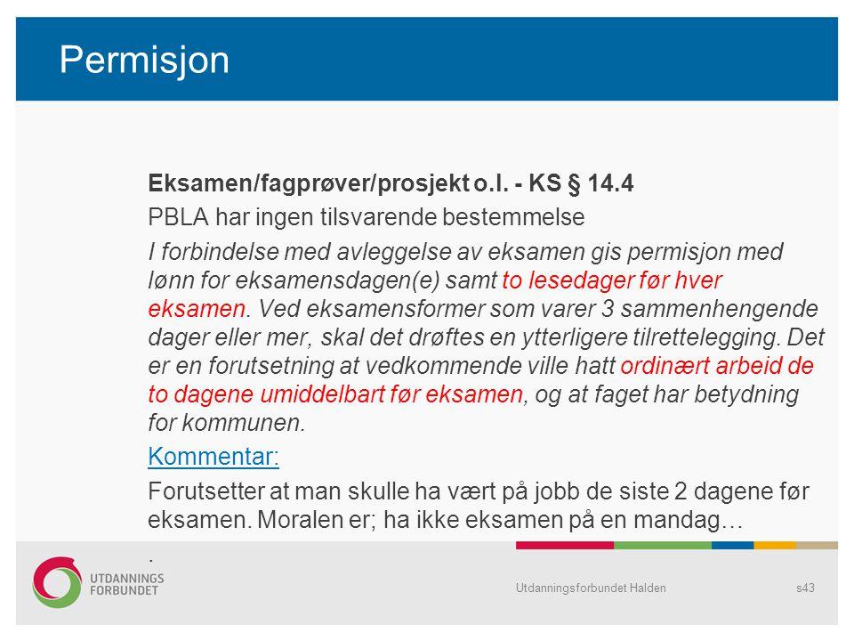 Permisjon Eksamen/fagprøver/prosjekt o.l. - KS § 14.4