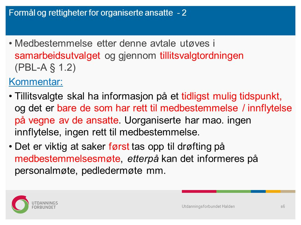 Formål og rettigheter for organiserte ansatte - 2