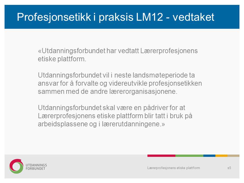 Profesjonsetikk i praksis LM12 - vedtaket