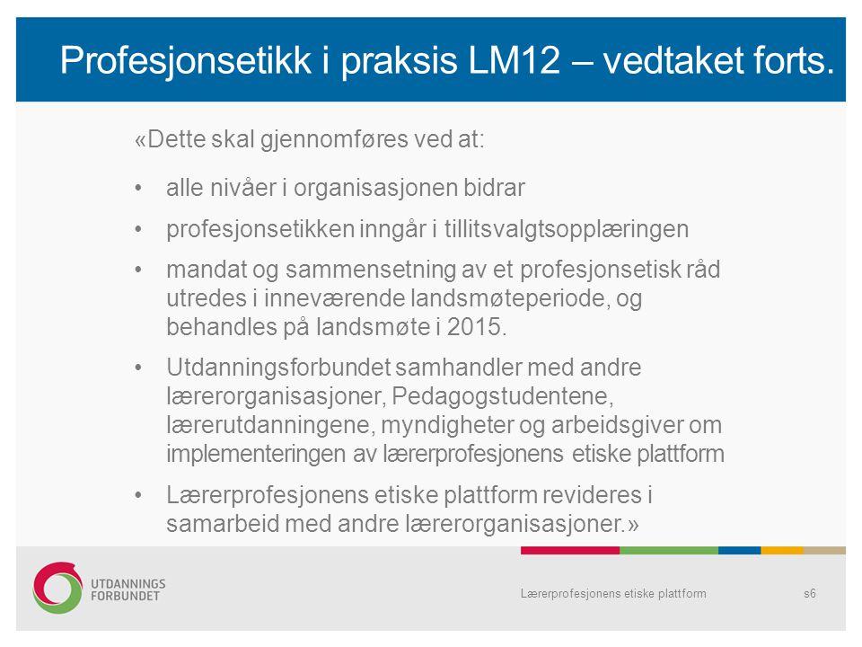 Profesjonsetikk i praksis LM12 – vedtaket forts.