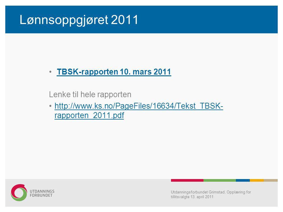 Lønnsoppgjøret 2011 TBSK-rapporten 10. mars 2011