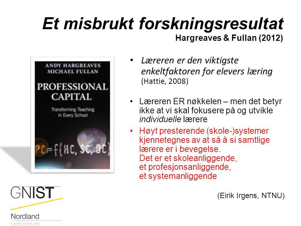 Et misbrukt forskningsresultat Hargreaves & Fullan (2012)