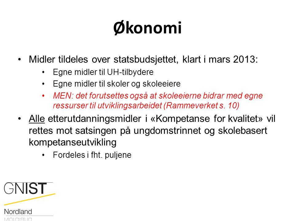 Økonomi Midler tildeles over statsbudsjettet, klart i mars 2013: