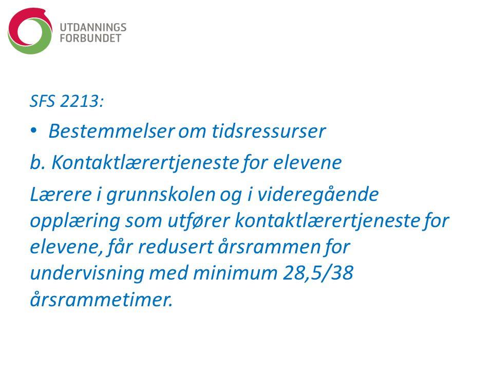 Bestemmelser om tidsressurser b. Kontaktlærertjeneste for elevene