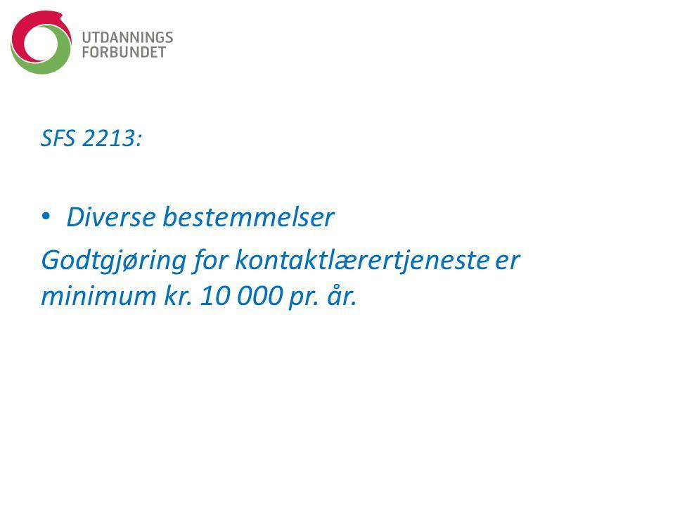 Godtgjøring for kontaktlærertjeneste er minimum kr. 10 000 pr. år.