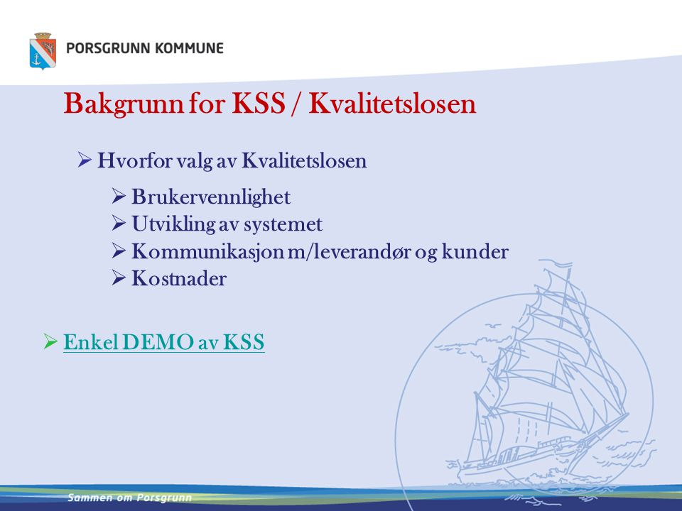 Bakgrunn for KSS / Kvalitetslosen