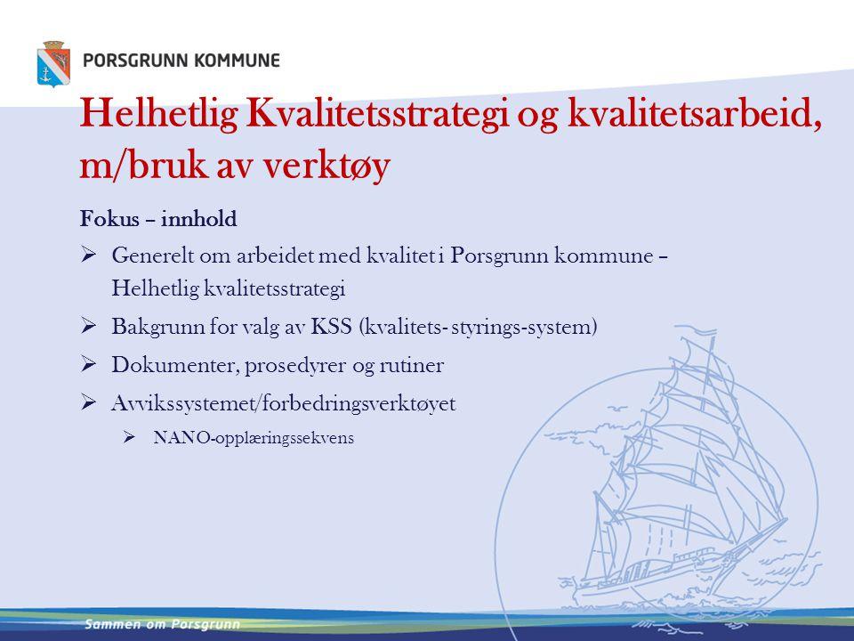 Helhetlig Kvalitetsstrategi og kvalitetsarbeid, m/bruk av verktøy