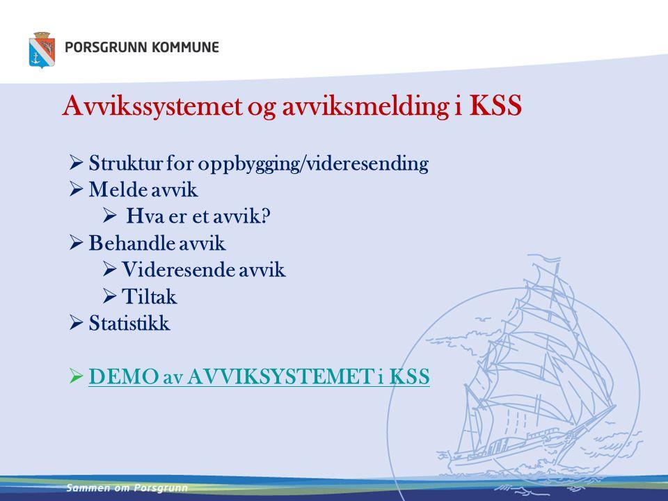 Avvikssystemet og avviksmelding i KSS