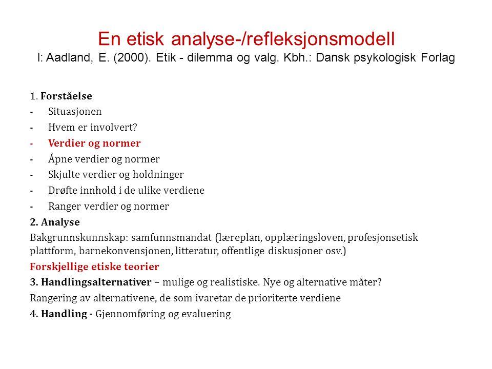 En etisk analyse-/refleksjonsmodell l: Aadland, E. (2000)